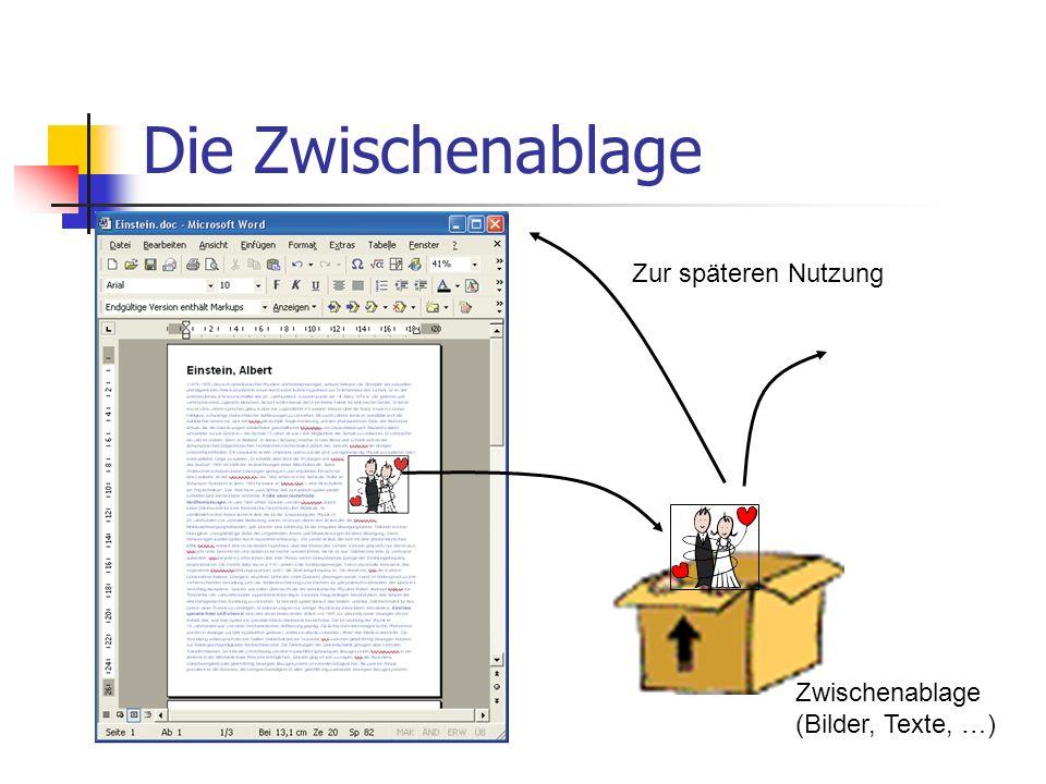 Die Zwischenablage Zur späteren Nutzung Zwischenablage (Bilder, Texte, …)