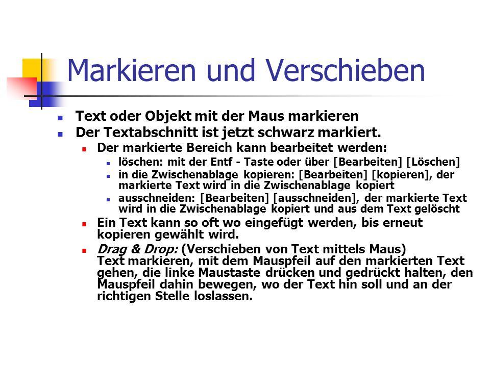Markieren und Verschieben Text oder Objekt mit der Maus markieren Der Textabschnitt ist jetzt schwarz markiert. Der markierte Bereich kann bearbeitet