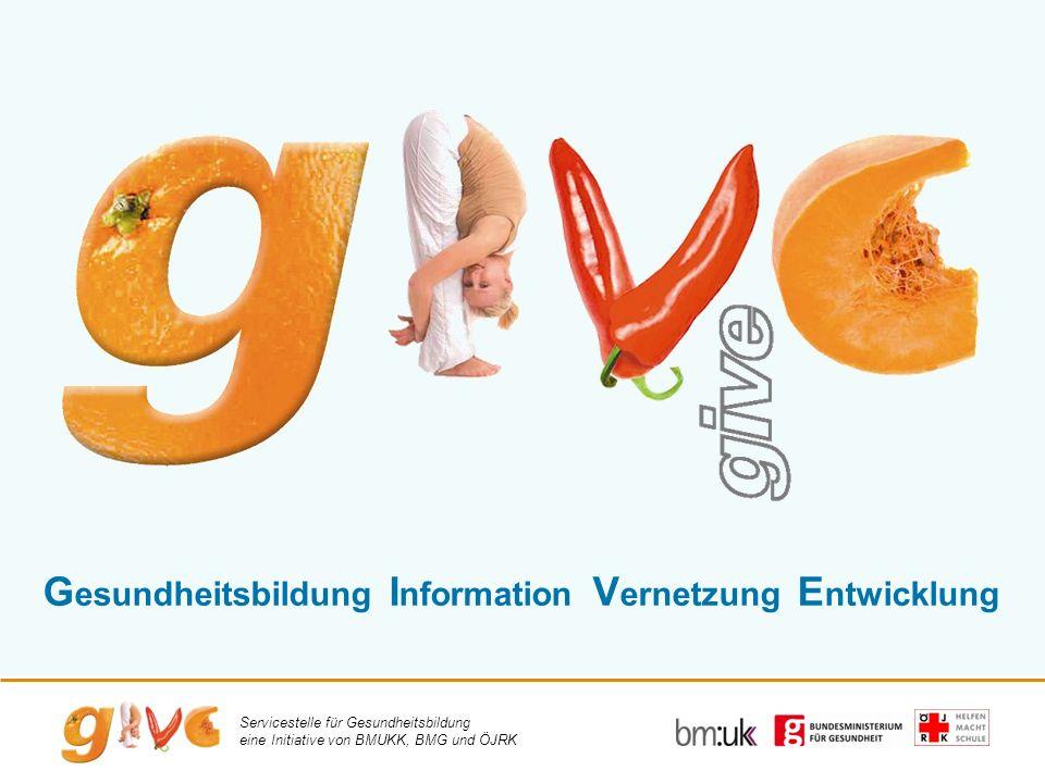 Servicestelle für Gesundheitsbildung eine Initiative von BMUKK, BMG und ÖJRK G esundheitsbildung I nformation V ernetzung E ntwicklung