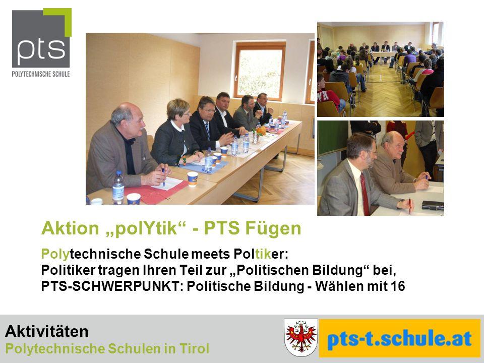 Aktion polYtik - PTS Fügen Polytechnische Schule meets Poltiker: Politiker tragen Ihren Teil zur Politischen Bildung bei, PTS-SCHWERPUNKT: Politische Bildung - Wählen mit 16 Aktivitäten Polytechnische Schulen in Tirol