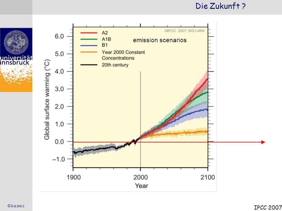 Die Zukunft ? IPCC 2007 ©kaser emission scenarios