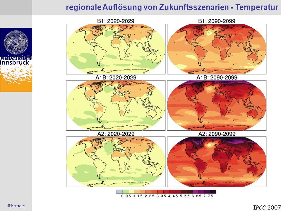 regionale Auflösung von Zukunftsszenarien - Temperatur IPCC 2007 ©kaser