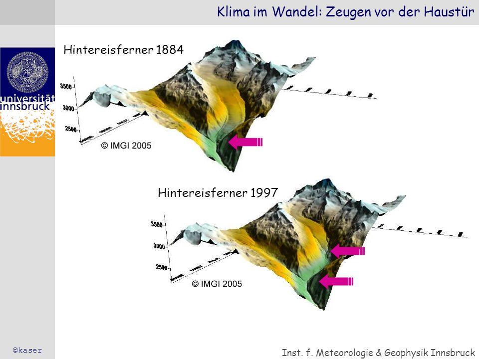 Hintereisferner 1884 Klima im Wandel: Zeugen vor der Haustür Inst. f. Meteorologie & Geophysik Innsbruck Hintereisferner 1997 ©kaser
