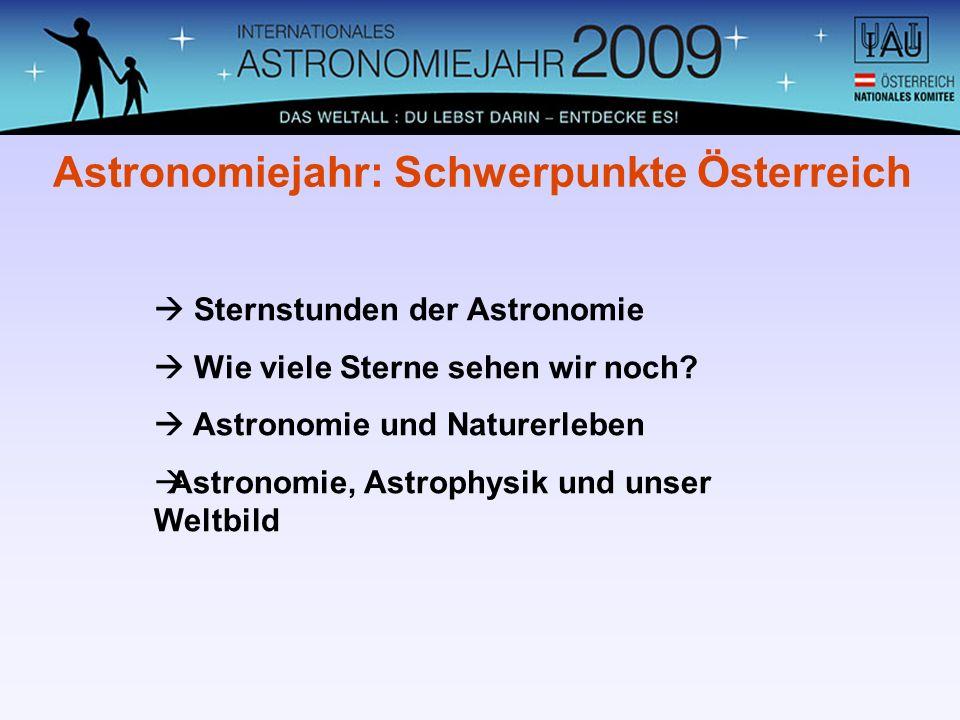 Sternstunden der Astronomie Wie viele Sterne sehen wir noch? Astronomie und Naturerleben Astronomie, Astrophysik und unser Weltbild Astronomiejahr: Sc