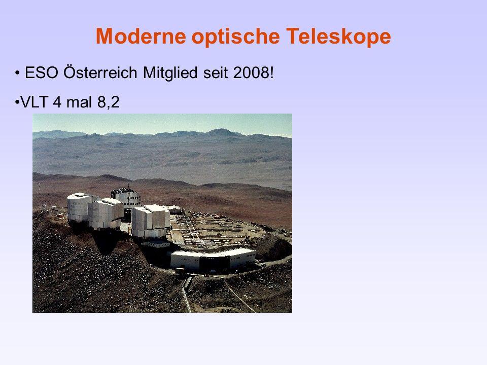 ESO Österreich Mitglied seit 2008! VLT 4 mal 8,2 Moderne optische Teleskope