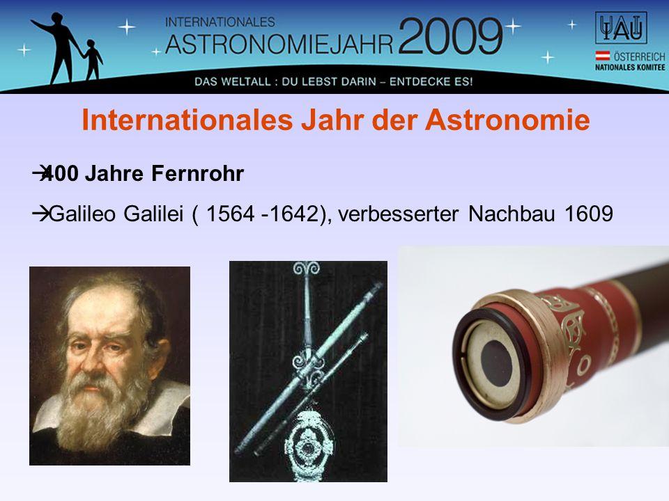 400 Jahre Fernrohr Galileo Galilei ( 1564 -1642), verbesserter Nachbau 1609 Internationales Jahr der Astronomie