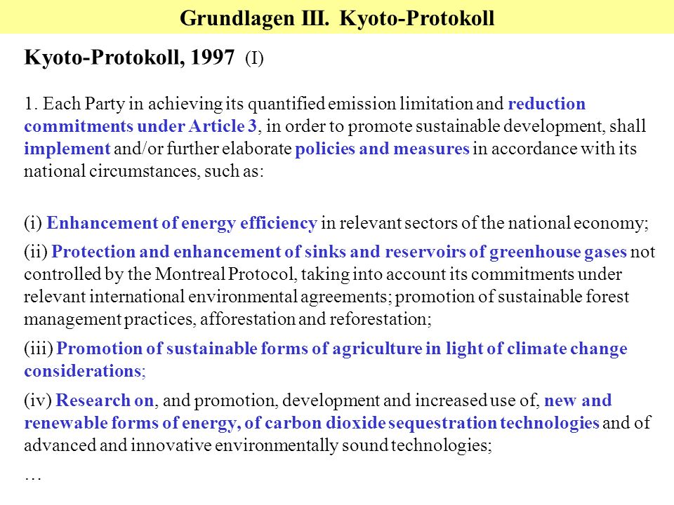 Kyoto-Protokoll, 1997 (I) 1. Each Party in achieving its quantified emission limitation and reduction commitments under Article 3, in order to promote