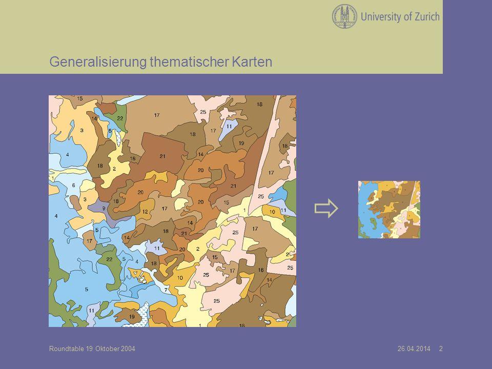 26.04.2014 2Roundtable 19 Oktober 2004 Generalisierung thematischer Karten
