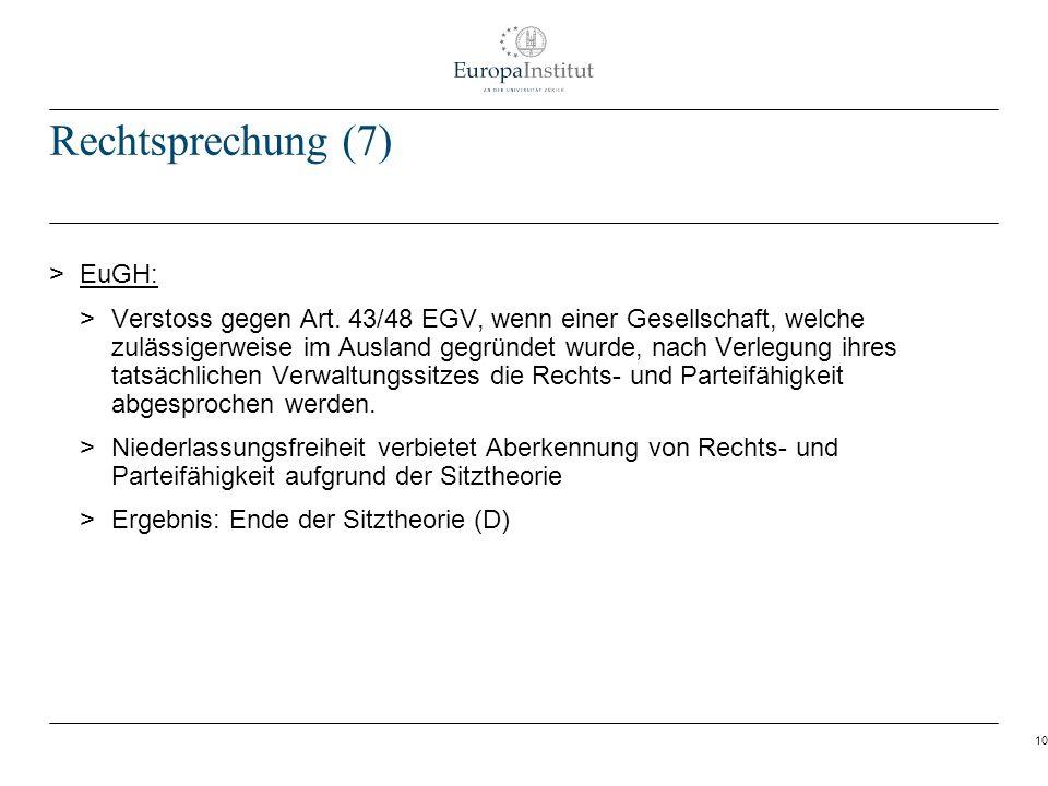 10 Rechtsprechung (7) > EuGH: > Verstoss gegen Art. 43/48 EGV, wenn einer Gesellschaft, welche zulässigerweise im Ausland gegründet wurde, nach Verleg