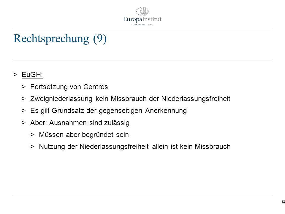 12 Rechtsprechung (9) > EuGH: > Fortsetzung von Centros > Zweigniederlassung kein Missbrauch der Niederlassungsfreiheit > Es gilt Grundsatz der gegens