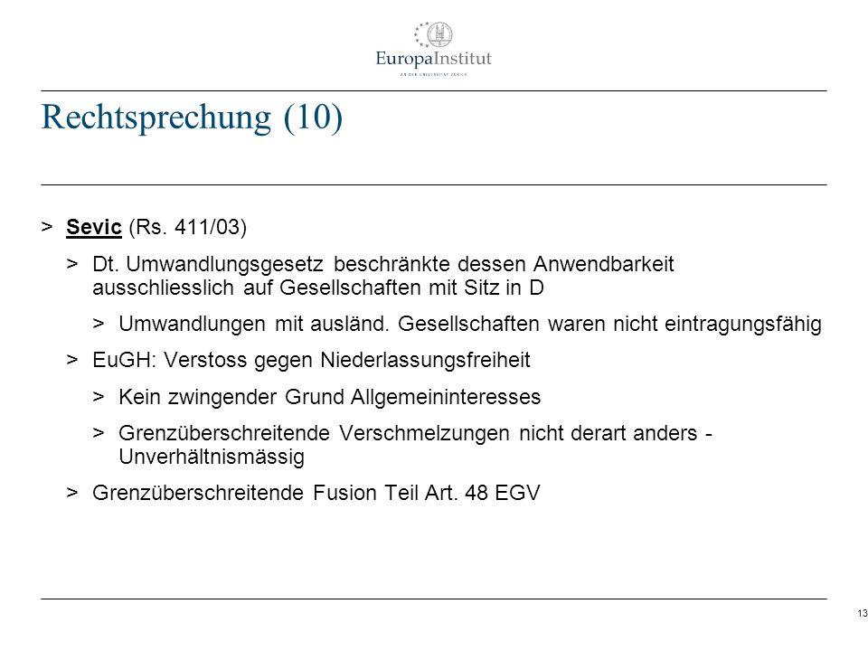 13 Rechtsprechung (10) > Sevic (Rs. 411/03) > Dt. Umwandlungsgesetz beschränkte dessen Anwendbarkeit ausschliesslich auf Gesellschaften mit Sitz in D