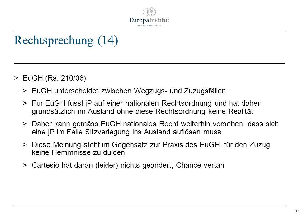 17 Rechtsprechung (14) > EuGH (Rs. 210/06) > EuGH unterscheidet zwischen Wegzugs- und Zuzugsfällen > Für EuGH fusst jP auf einer nationalen Rechtsordn