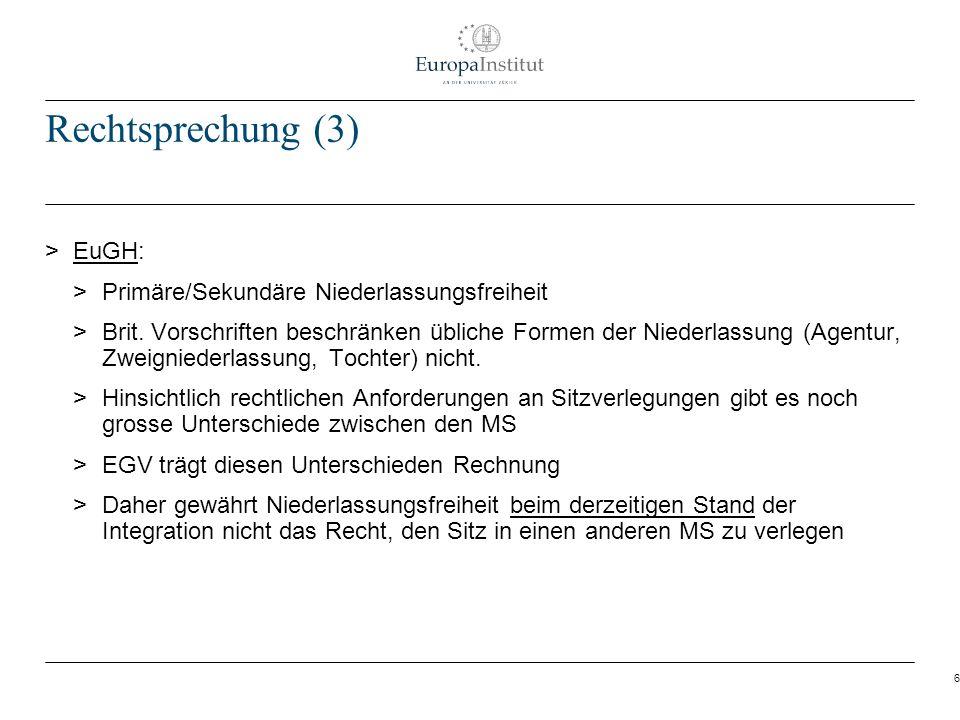 6 Rechtsprechung (3) > EuGH: > Primäre/Sekundäre Niederlassungsfreiheit > Brit. Vorschriften beschränken übliche Formen der Niederlassung (Agentur, Zw