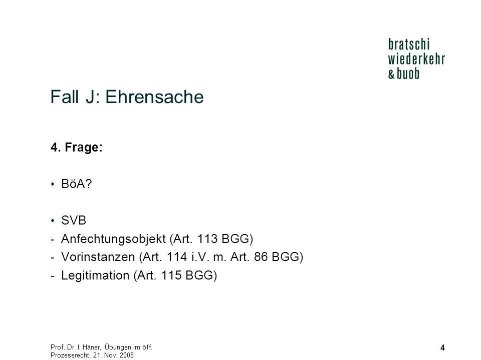 Prof. Dr. I. Häner, Übungen im öff. Prozessrecht, 21.