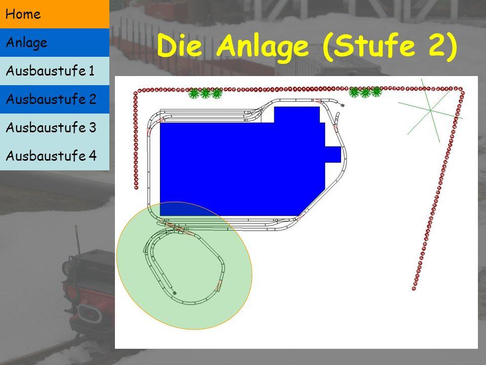 Die Anlage (Stufe 1) Ausbaustufe 1 Ausbaustufe 2 Ausbaustufe 3 Ausbaustufe 4 Anlage Home Geschichte Anlage Fuhrpark Gleismaterial Action Ende Home