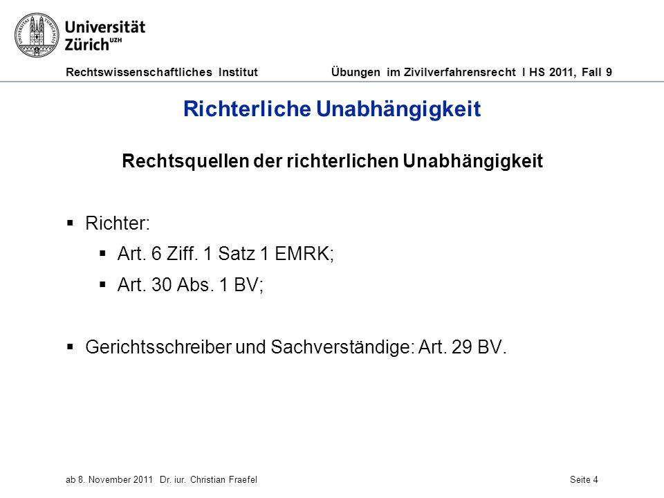 Rechtswissenschaftliches Institut Übungen im Zivilverfahrensrecht I HS 2011, Fall 9 ab 8. November 2011Dr. iur. Christian FraefelSeite 4 Richterliche