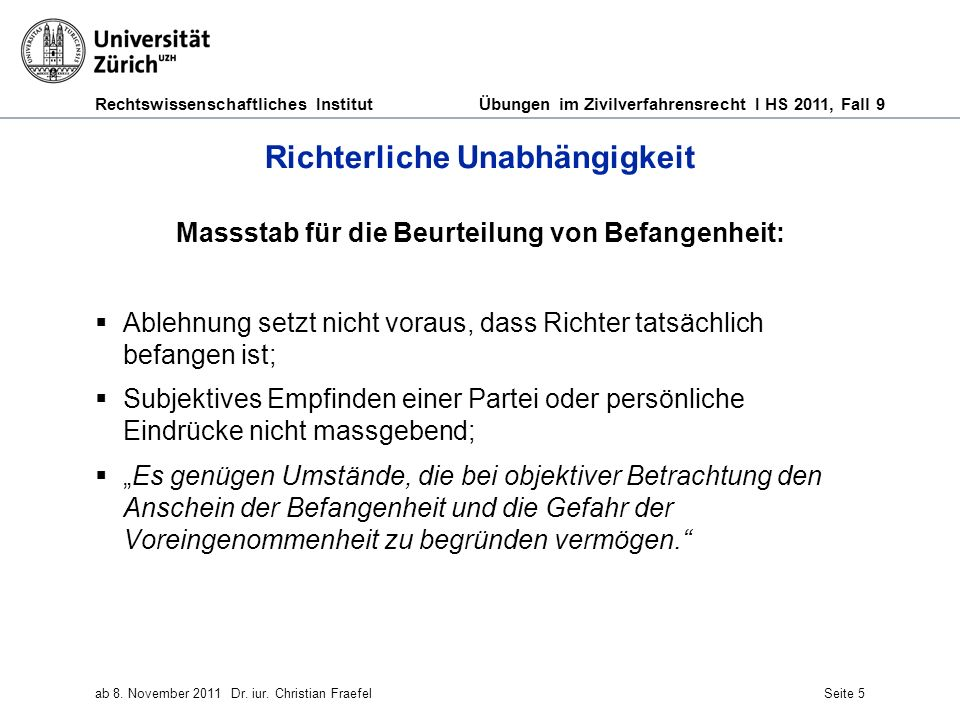 Rechtswissenschaftliches Institut Übungen im Zivilverfahrensrecht I HS 2011, Fall 9 ab 8. November 2011Dr. iur. Christian FraefelSeite 5 Richterliche