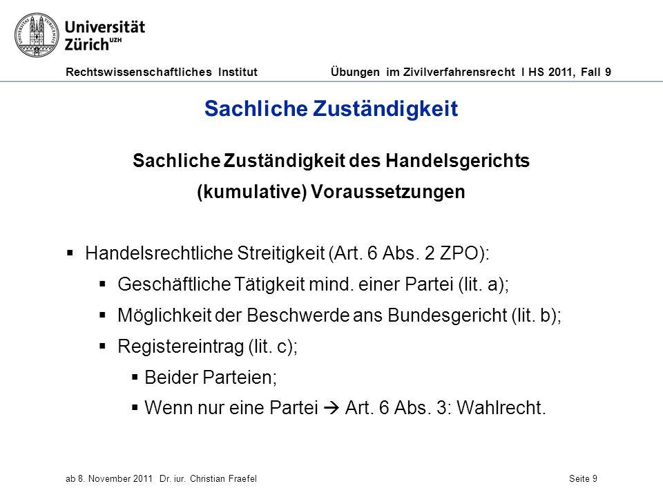 Rechtswissenschaftliches Institut Übungen im Zivilverfahrensrecht I HS 2011, Fall 9 ab 8. November 2011Dr. iur. Christian FraefelSeite 9 Sachliche Zus