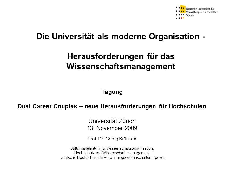 Die Universität als moderne Organisation - Herausforderungen für das Wissenschaftsmanagement Tagung Dual Career Couples – neue Herausforderungen für H