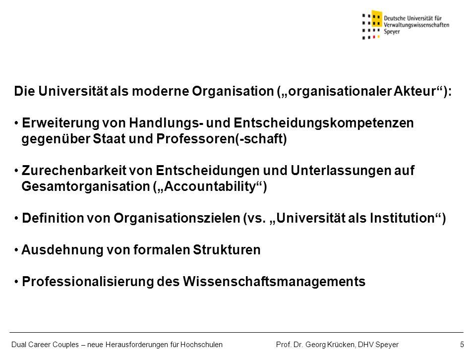 Die Universität als moderne Organisation (organisationaler Akteur): Erweiterung von Handlungs- und Entscheidungskompetenzen gegenüber Staat und Profes
