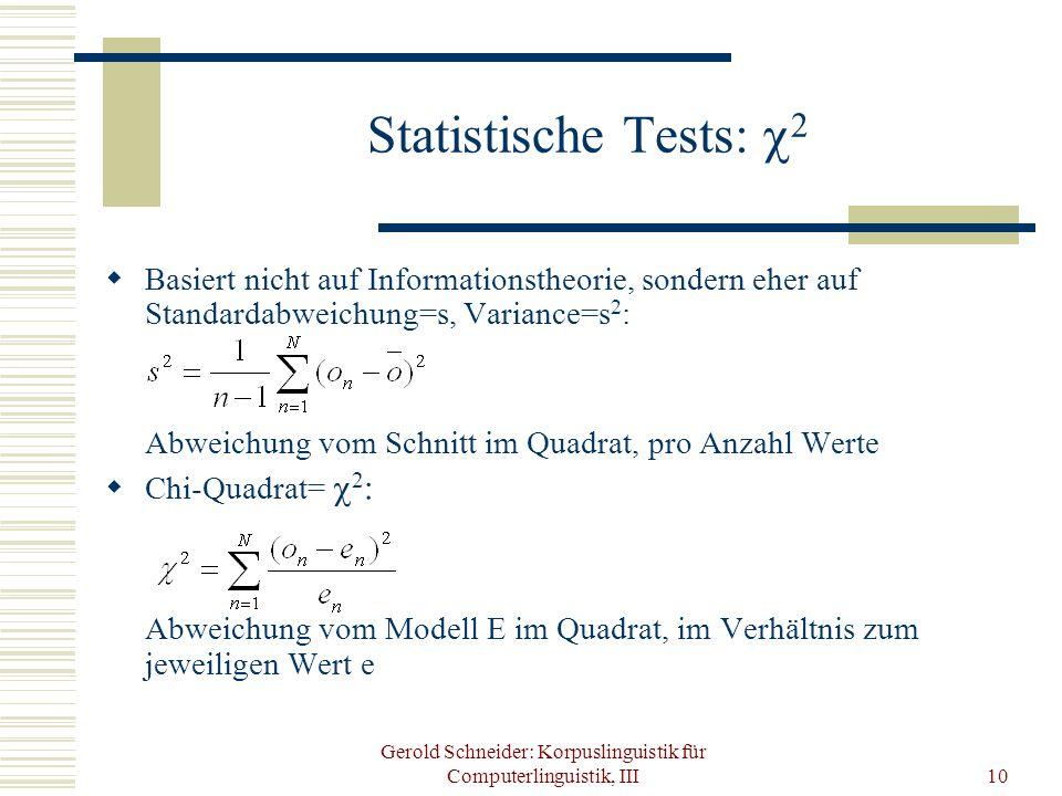 Gerold Schneider: Korpuslinguistik für Computerlinguistik, III10 Statistische Tests: 2 Basiert nicht auf Informationstheorie, sondern eher auf Standar