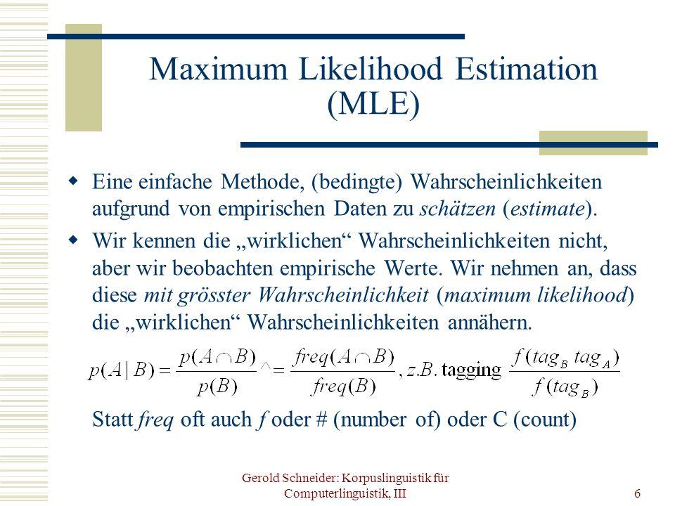 Gerold Schneider: Korpuslinguistik für Computerlinguistik, III6 Maximum Likelihood Estimation (MLE) Eine einfache Methode, (bedingte) Wahrscheinlichke
