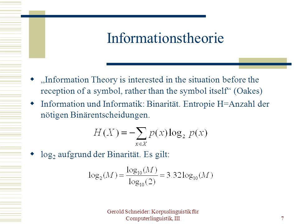Gerold Schneider: Korpuslinguistik für Computerlinguistik, III7 Informationstheorie Information Theory is interested in the situation before the recep