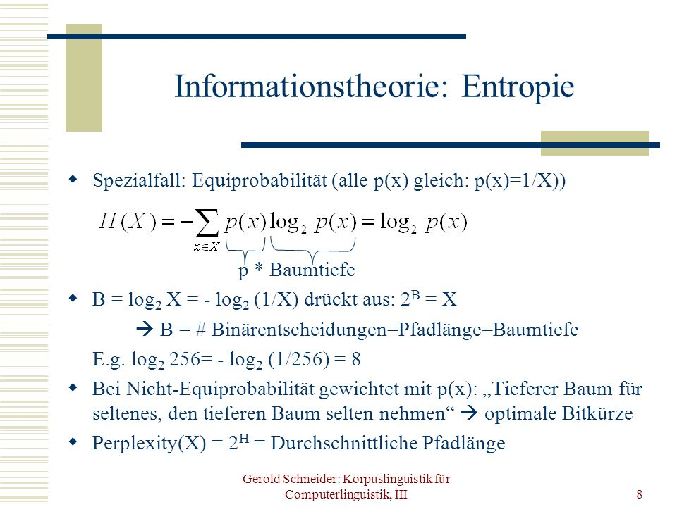 Gerold Schneider: Korpuslinguistik für Computerlinguistik, III9 Informationstheorie: Co-occurrence, Statistische Tests (goodness of fit) Mutual Information: Relative Entropie (Kullback-Leibler):