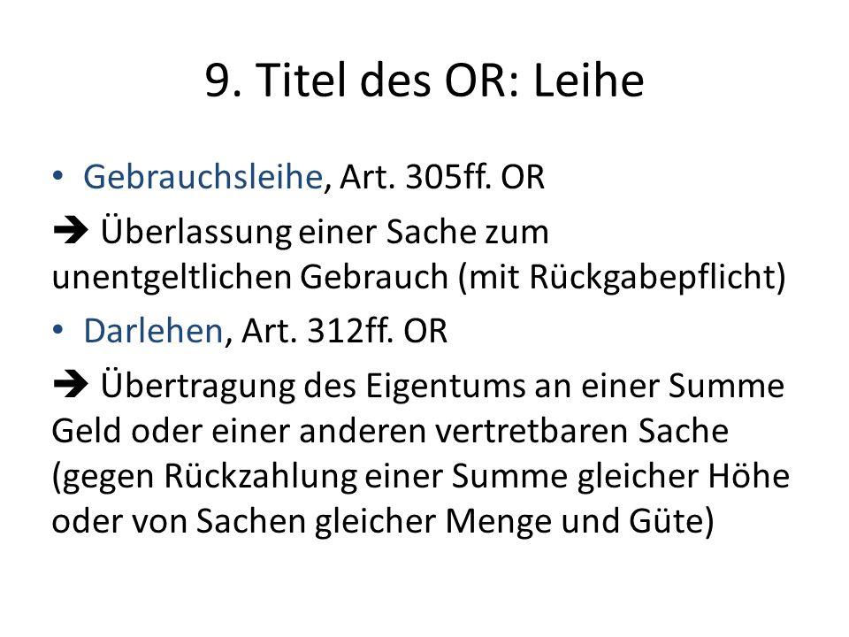 9.Titel des OR: Leihe Gebrauchsleihe, Art. 305ff.