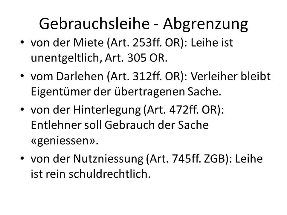 Gebrauchsleihe - Abgrenzung von der Miete (Art.253ff.