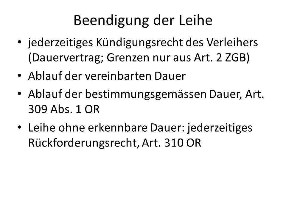 Beendigung der Leihe jederzeitiges Kündigungsrecht des Verleihers (Dauervertrag; Grenzen nur aus Art.