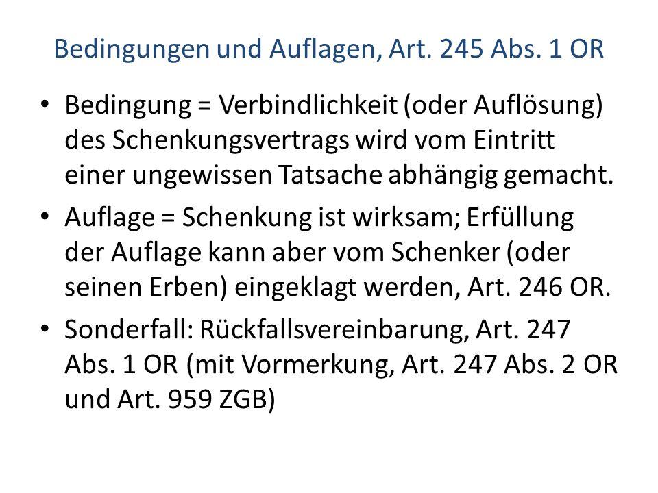 Bedingungen und Auflagen, Art. 245 Abs. 1 OR Bedingung = Verbindlichkeit (oder Auflösung) des Schenkungsvertrags wird vom Eintritt einer ungewissen Ta