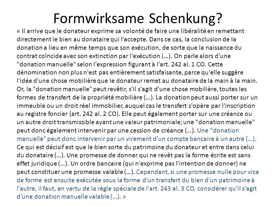 Formwirksame Schenkung? « Il arrive que le donateur exprime sa volonté de faire une libéralité en remettant directement le bien au donataire qui l'acc