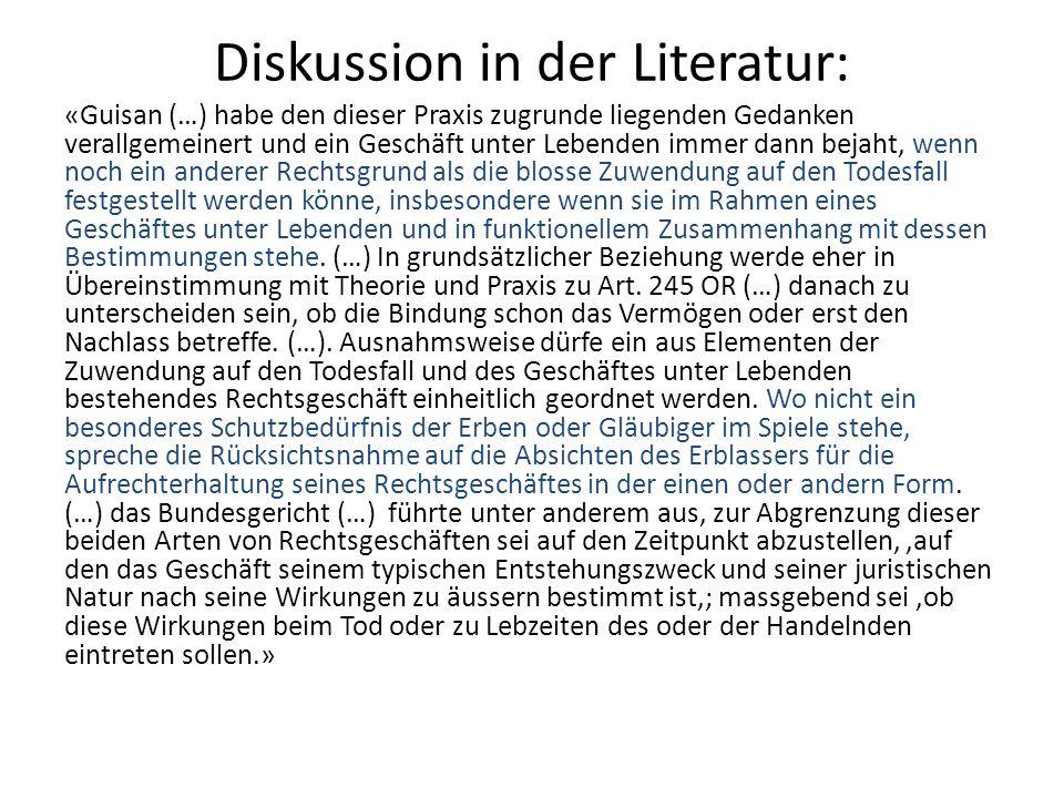 Diskussion in der Literatur: «Guisan (…) habe den dieser Praxis zugrunde liegenden Gedanken verallgemeinert und ein Geschäft unter Lebenden immer dann
