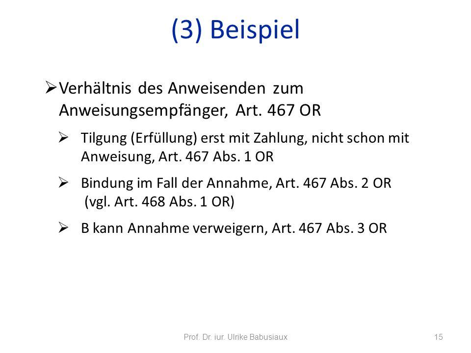 Verhältnis des Anweisenden zum Anweisungsempfänger, Art. 467 OR Tilgung (Erfüllung) erst mit Zahlung, nicht schon mit Anweisung, Art. 467 Abs. 1 OR Bi