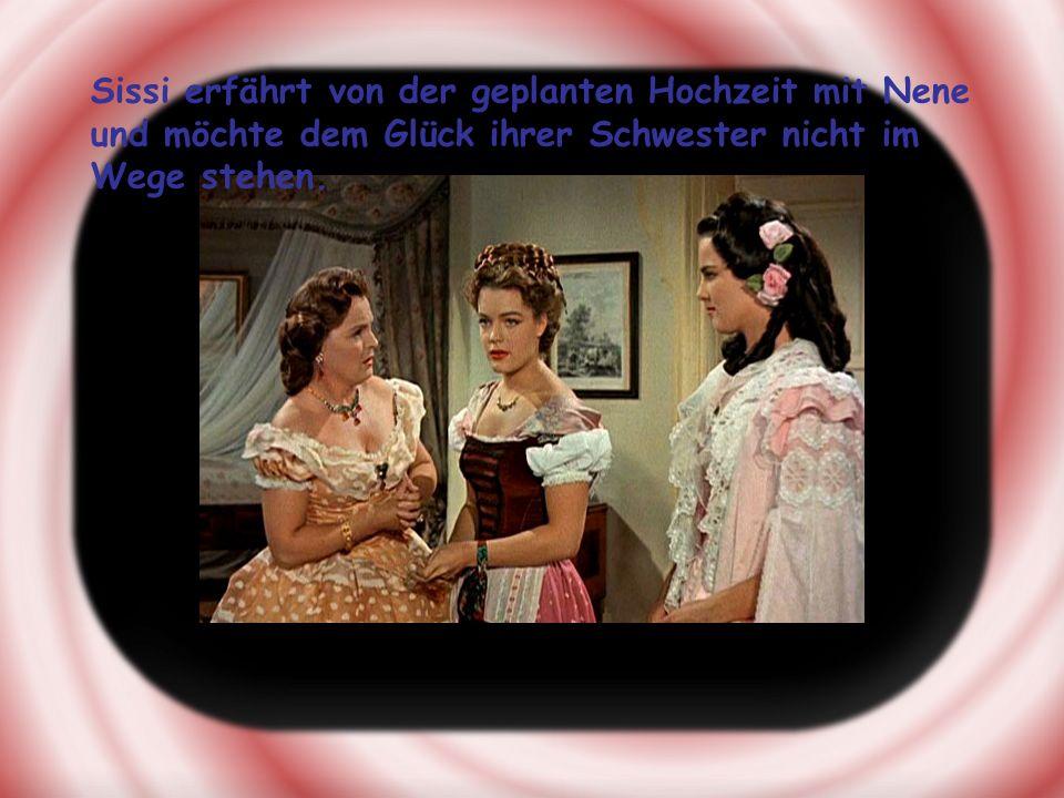 Sissi erfährt von der geplanten Hochzeit mit Nene und möchte dem Glück ihrer Schwester nicht im Wege stehen.