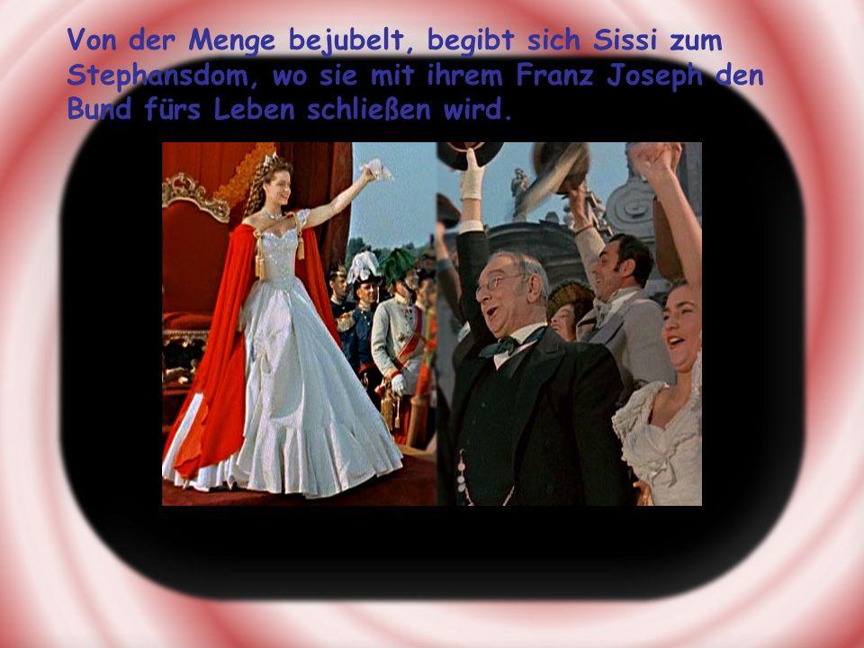 Von der Menge bejubelt, begibt sich Sissi zum Stephansdom, wo sie mit ihrem Franz Joseph den Bund fürs Leben schließen wird.