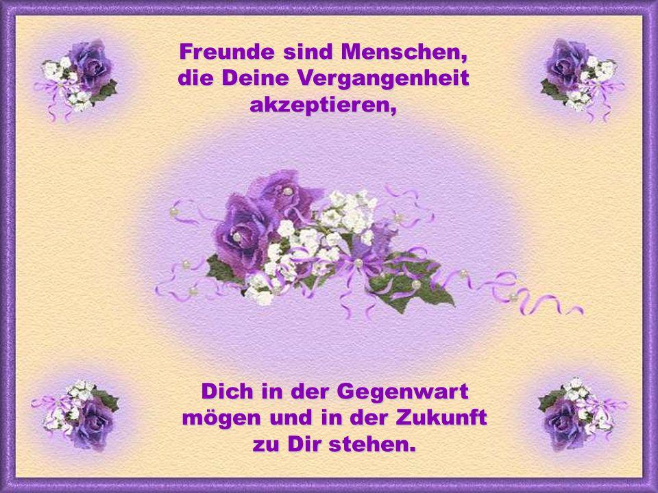 verteilt durch www.funmail2u.dewww.funmail2u.deFreunde sind Menschen, die Deine Vergangenheit akzeptieren, Dich in der Gegenwart mögen und in der Zukunft zu Dir stehen.