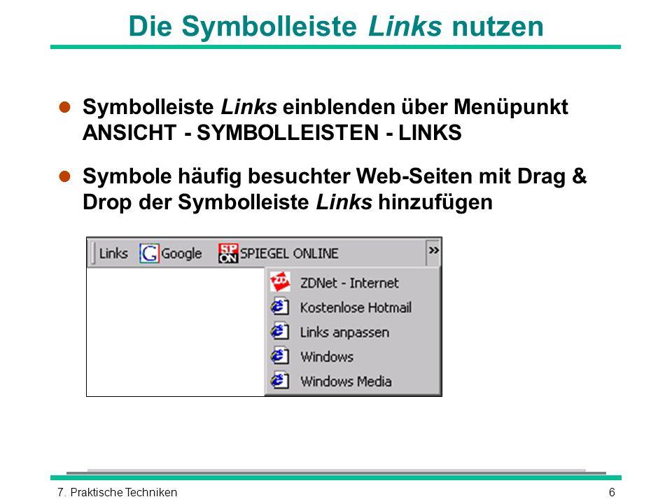 67. Praktische Techniken Die Symbolleiste Links nutzen l Symbolleiste Links einblenden über Menüpunkt ANSICHT - SYMBOLLEISTEN - LINKS l Symbole häufig