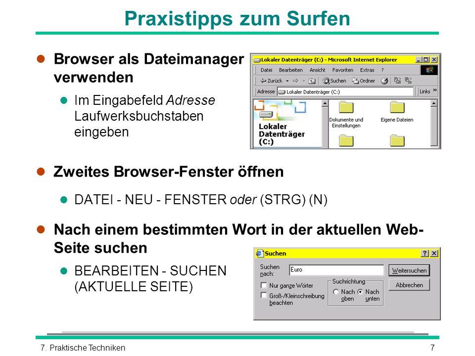 77. Praktische Techniken Praxistipps zum Surfen l Browser als Dateimanager verwenden l Im Eingabefeld Adresse Laufwerksbuchstaben eingeben l Zweites B