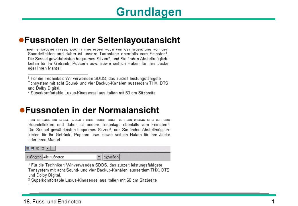 18. Fuss- und Endnoten1 Grundlagen l Fussnoten in der Seitenlayoutansicht l Fussnoten in der Normalansicht