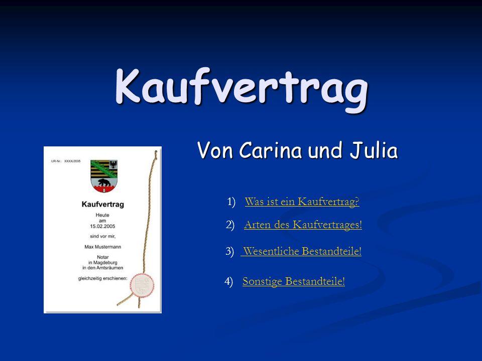 Kaufvertrag Von Carina und Julia 1)Was ist ein Kaufvertrag?Was ist ein Kaufvertrag.