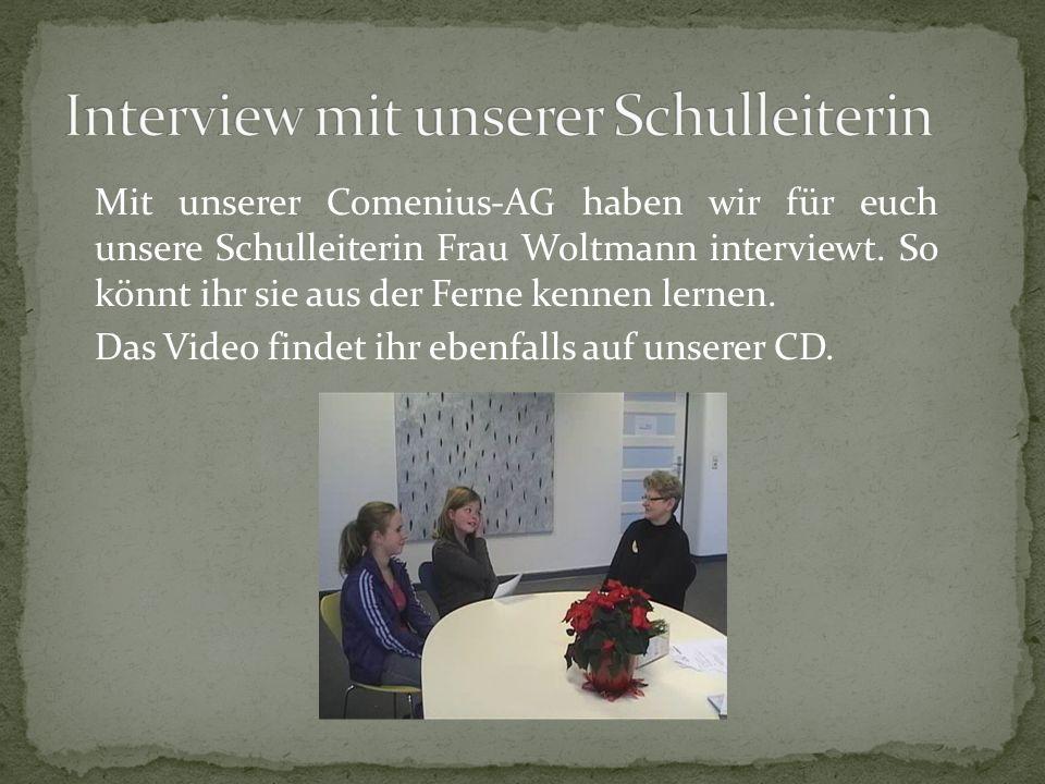 Mit unserer Comenius-AG haben wir für euch unsere Schulleiterin Frau Woltmann interviewt. So könnt ihr sie aus der Ferne kennen lernen. Das Video find