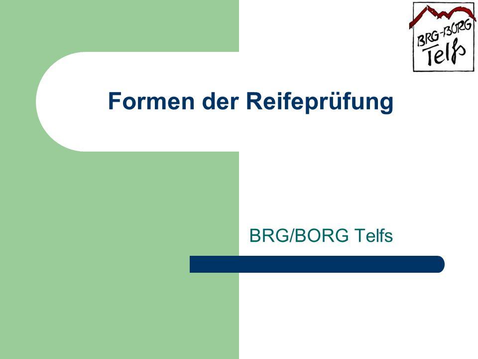 Formen der Reifeprüfung BRG/BORG Telfs