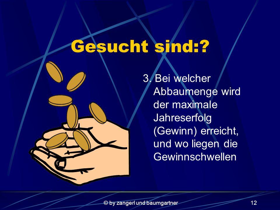 © by zangerl und baumgartner11 Gesucht sind:. 2.