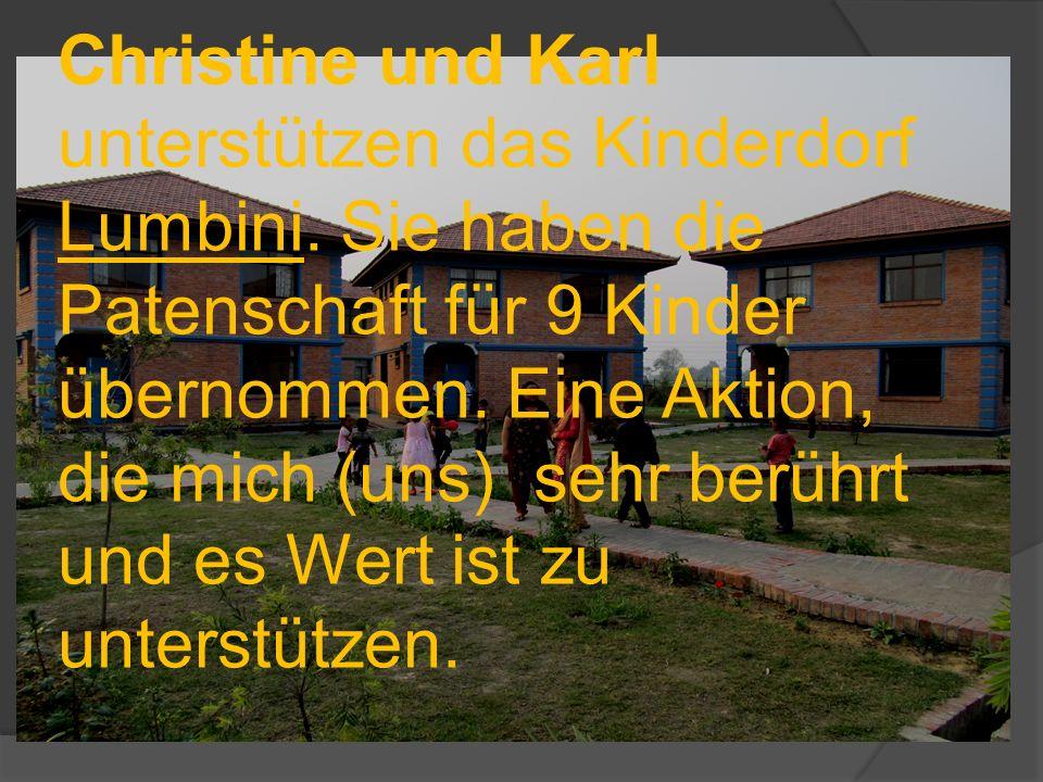 Christine und Karl unterstützen das Kinderdorf Lumbini.