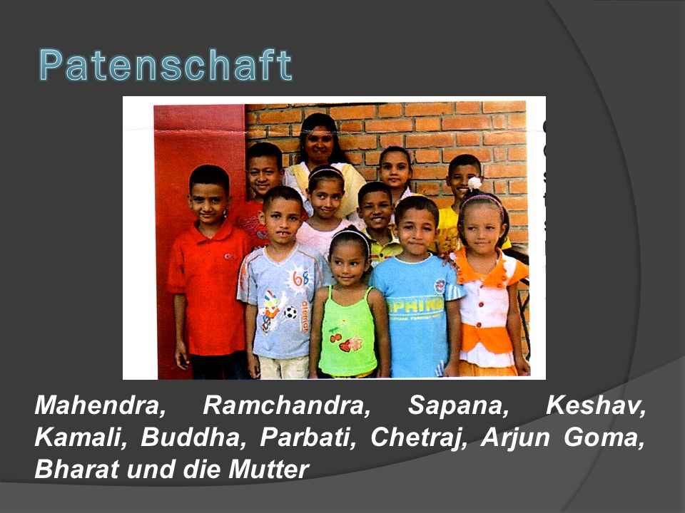Mahendra, Ramchandra, Sapana, Keshav, Kamali, Buddha, Parbati, Chetraj, Arjun Goma, Bharat und die Mutter