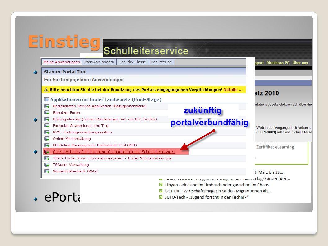 Einstieg URL: www.sokrates-web.at/tirolwww.sokrates-web.at/tirol TiBS: SchulleiterInnen-Service SL-Assistenz ePortal Tirol