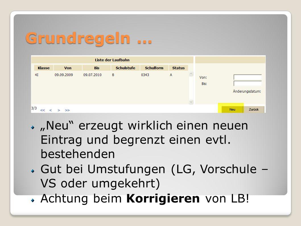 Grundregeln … Neu erzeugt wirklich einen neuen Eintrag und begrenzt einen evtl. bestehenden Gut bei Umstufungen (LG, Vorschule – VS oder umgekehrt) Ac