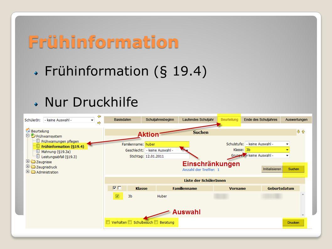 Frühinformation Frühinformation (§ 19.4) Nur Druckhilfe